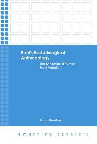 Cover Paul's Eschatological Anthropology