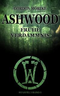 Cover Ashwood - Frühe Verdammnis