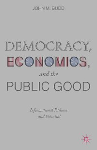 Cover Democracy, Economics, and the Public Good