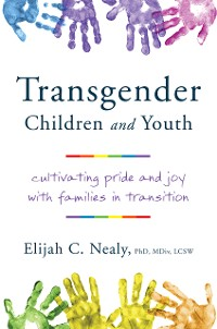 Cover Trans Kids and Teens: Pride, Joy, and Families in Transition