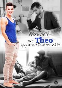 Cover Mit Theo gegen den Rest der Welt