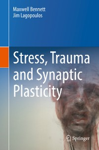 Cover Stress, Trauma and Synaptic Plasticity