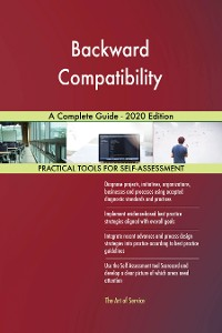 Cover Backward Compatibility A Complete Guide - 2020 Edition