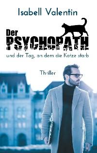 Cover Der Psychopath und der Tag, an dem die Katze starb