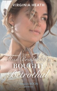 Cover Miss Bradshaw's Bought Betrothal (Mills & Boon Historical)