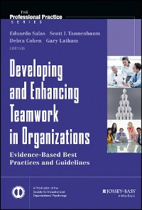 Cover Developing and Enhancing Teamwork in Organizations