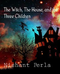 Cover The Witch, The House, and the Three Children