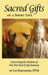 Cover Sacred Gifts Of A Short Life