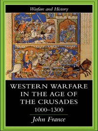 Cover Western Warfare in the Age of the Crusades 1000-1300