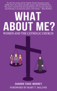 Cover What About Me? Women and the Catholic Church