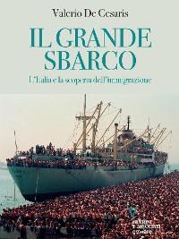 Cover Il grande sbarco. L'Italia e la scoperta dell'immigrazione