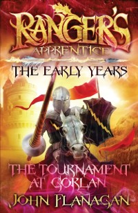 Cover Ranger's Apprentice The Early Years 1: The Tournament at Gorlan