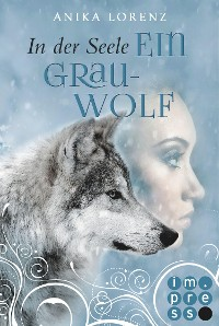 Cover In der Seele ein Grauwolf (Heart against Soul 2)