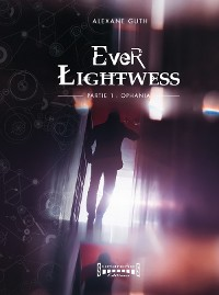 Cover Ever Lightwess - Partie 1