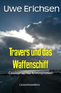 Cover Travers und das Waffenschiff