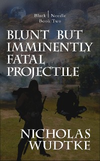 Cover Blunt but Imminently Fatal Projectile