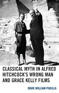 Cover Classical Myth in Alfred Hitchcock's Wrong Man and Grace Kelly Films