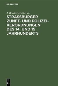 Cover Strassburger Zunft- und Polizei-Verordnungen des 14. und 15 Jahrhunderts