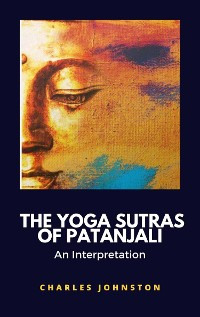 Cover The Yoga Sutras of Patanjali, An Interpretation