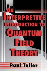 Cover An Interpretive Introduction to Quantum Field Theory