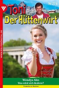 Cover Toni der Hüttenwirt 278 – Heimatroman