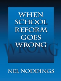 Cover When School Reform Goes Wrong