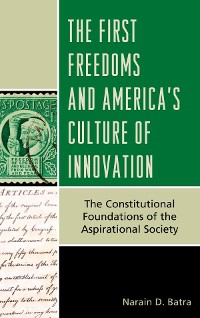 Cover The First Freedoms and America's Culture of Innovation