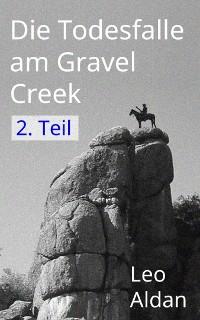 Cover Die Todesfalle am Gravel Creek - 2. Teil