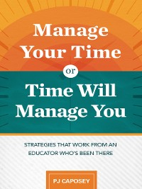 Cover Manage Your Time or Time Will Manage You