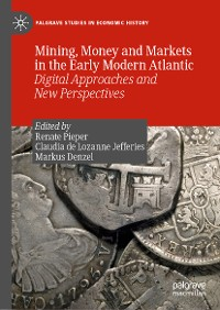 Cover Mining, Money and Markets in the Early Modern Atlantic