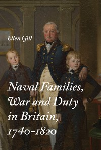 Cover Naval Families, War and Duty in Britain, 1740-1820