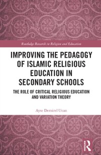 Cover Improving the Pedagogy of Islamic Religious Education in Secondary Schools