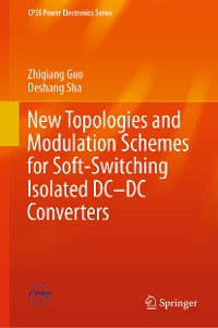 Cover New Topologies and Modulation Schemes for Soft-Switching Isolated DC–DC Converters