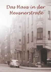 Cover Das Haus in der Heusnerstraße