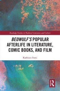Cover Beowulf's Popular Afterlife in Literature, Comic Books, and Film