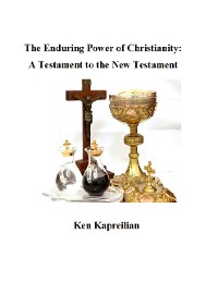 Cover The Enduring Power of Christianity: A Testament to the New Testament