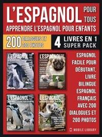 Cover L'Espagnol Pour Tous - Apprendre L'Espagnol Pour Enfants (4 livres en 1 Super Pack)