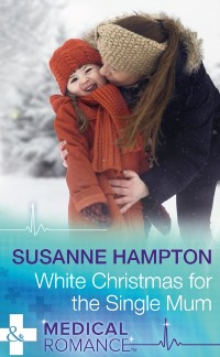 Cover White Christmas For The Single Mum (Mills & Boon Medical) (Christmas Miracles in Maternity, Book 3)