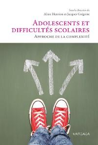 Cover Adolescents et difficultés scolaires