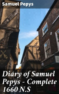 Cover Diary of Samuel Pepys — Complete 1660 N.S