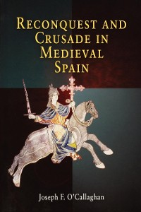 Cover Reconquest and Crusade in Medieval Spain