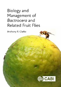 Cover Biology and Management of <i>Bactrocera</i> and Related Fruit Flies