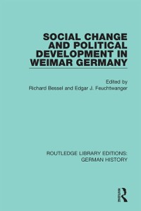 Cover Social Change and Political Development in Weimar Germany