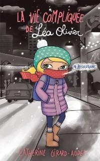 Cover La vie compliquee de Lea Olivier 09 : Resolutions