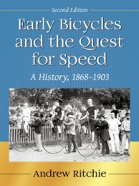 Cover Early Bicycles and the Quest for Speed