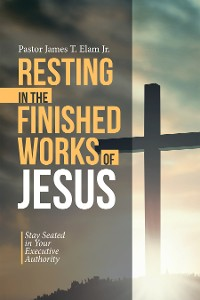 Cover Resting in the Finished Works of Jesus