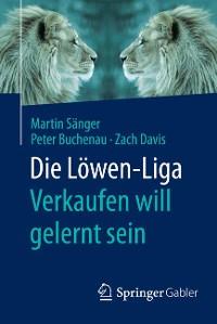 Cover Die Löwen-Liga: Verkaufen will gelernt sein