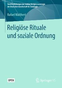 Cover Religiöse Rituale und soziale Ordnung