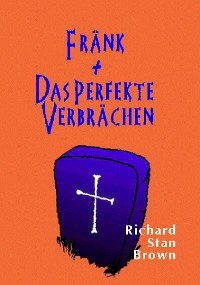 Cover Fränk + Das perfekte Verbrächen