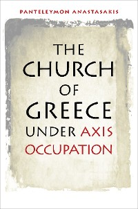 Cover The Church of Greece under Axis Occupation